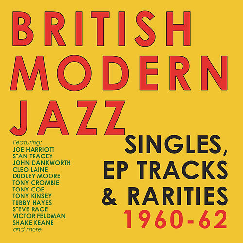 British Modern Jazz Singles, EP Tracks & Rarities 1960-62 van Various Artists