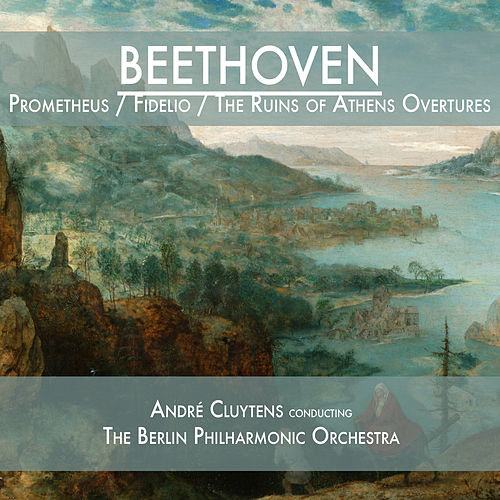 Beethoven: Prometheus / Fidelio / The Ruins of Athens Overtures von Berlin Philharmonic Orchestra