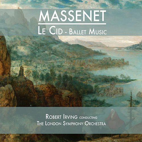 Massenet: Le Cid (Ballet Suite) by London Symphony Orchestra