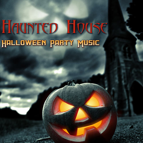 Haunted House - Halloween Party Music with Scary    by