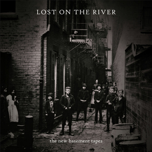 Lost On The River von The New Basement Tapes