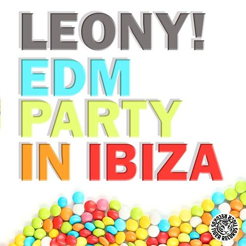 EDM Party in Ibiza von Leony!