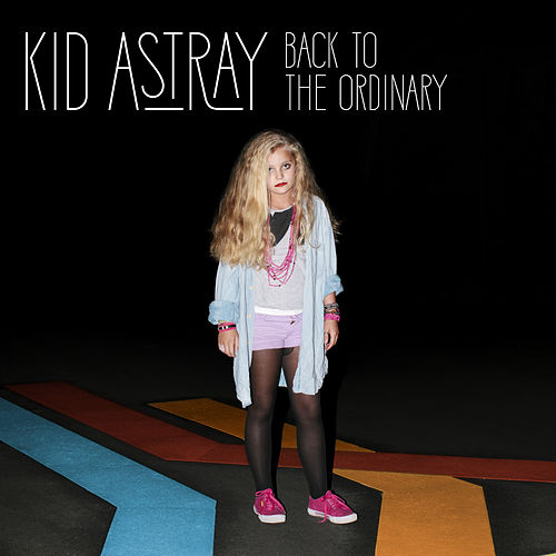 Back to the Ordinary von Kid Astray