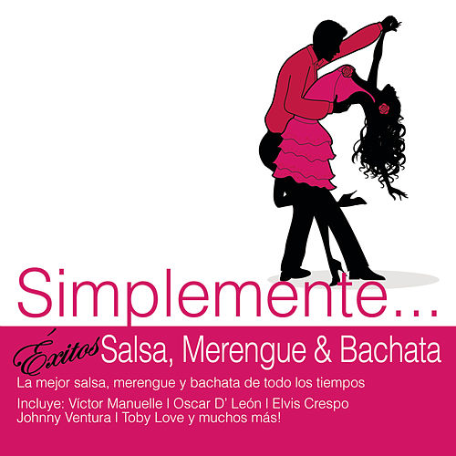 Simplemente... Exitos Salsa, Merengue y Bachata by Various Artists