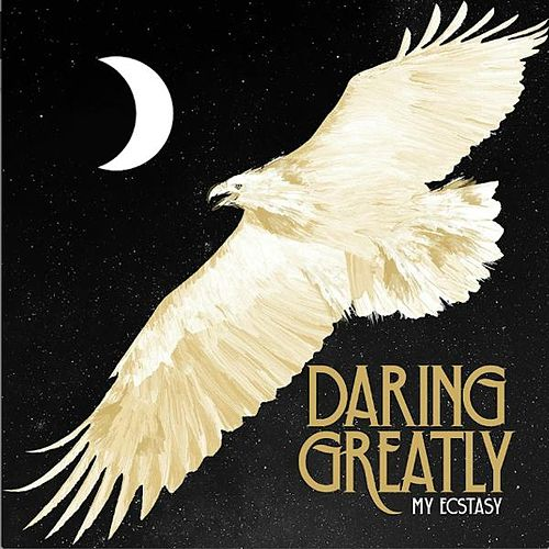 My Ecstasy by Daring Greatly