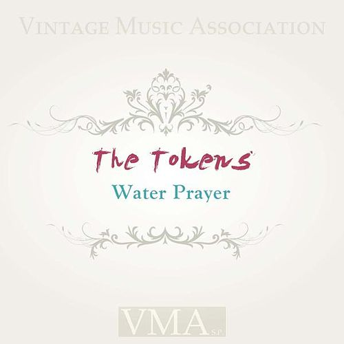 Water Prayer by The Tokens