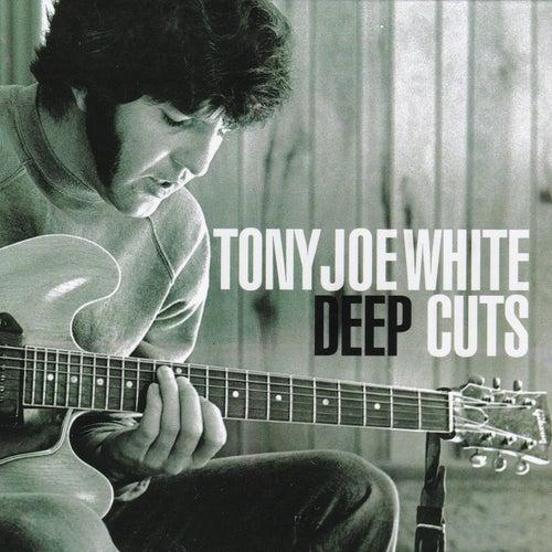 Deep Cuts by Tony Joe White