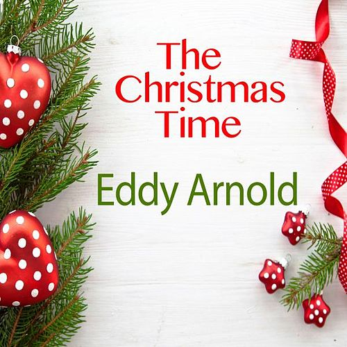 The Christmas Time by Eddy Arnold