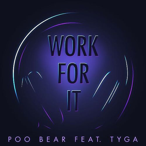 Work for It (feat. Tyga) by Poo Bear