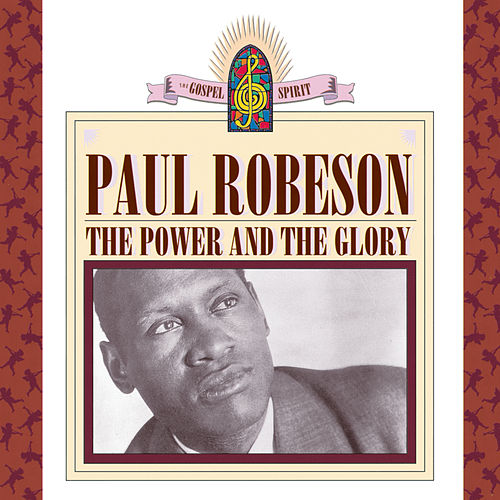The Power & The Glory de Paul Robeson