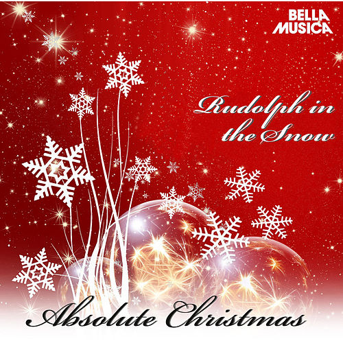 Absolute Christmas - Rudolph in the Snow de Various Artists