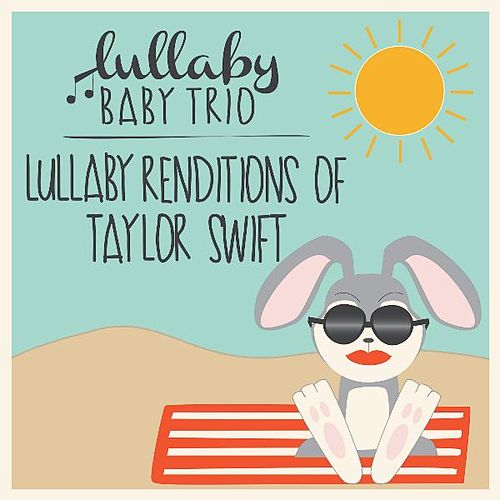 Lullaby Renditions of Taylor Swift de Lullaby Baby Trio