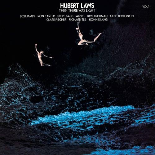 Then There Was Light, Vol. 1 von Hubert Laws