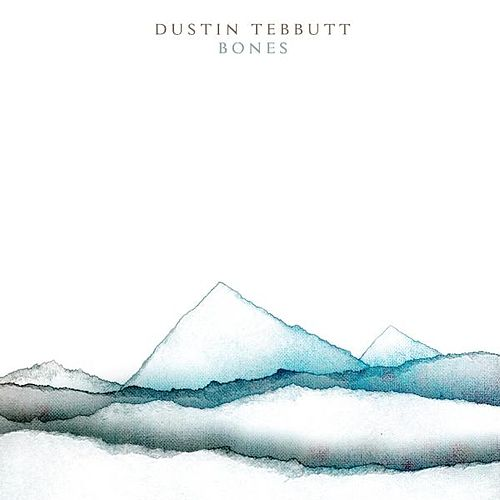 Bones EP by Dustin Tebbutt