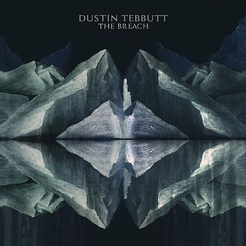 The Breach EP by Dustin Tebbutt