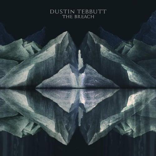 The Breach EP by Dustin Tebbutt