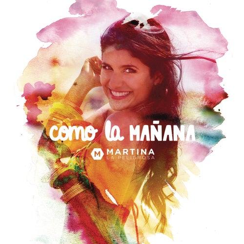 Como la Mañana de Martina La Peligrosa