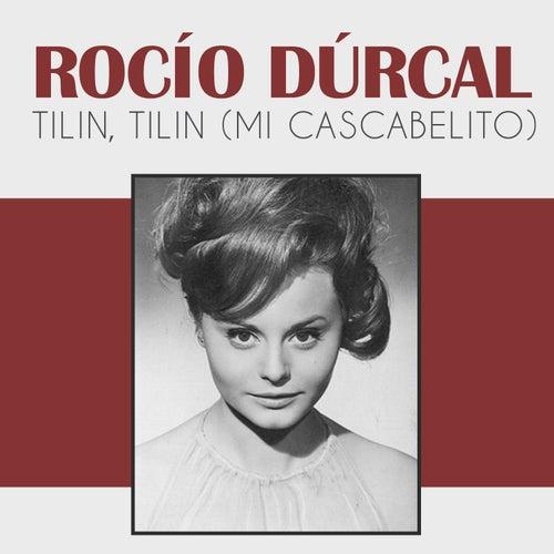 Tilin, Tilin (Mi Cascabelito) by Rocío Dúrcal