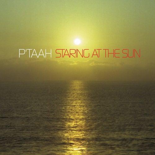 Staring at the Sun von P'taah
