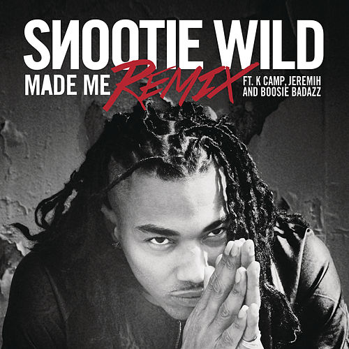 Made Me Remix By Snootie Wild