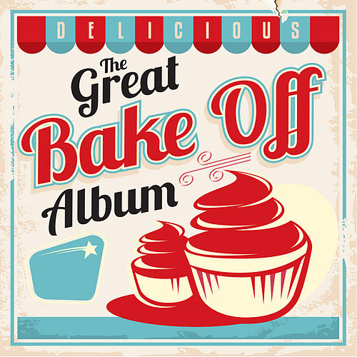 The Great Bake off Album by Various Artists
