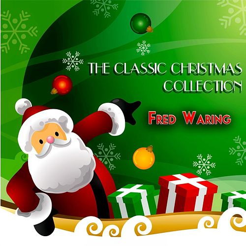 The Classic Christmas Collection by Fred Waring