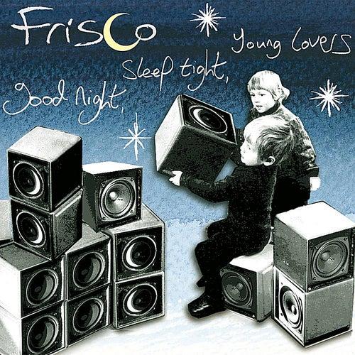 Good Night, Sleep Tight, Young Lovers de Frisco