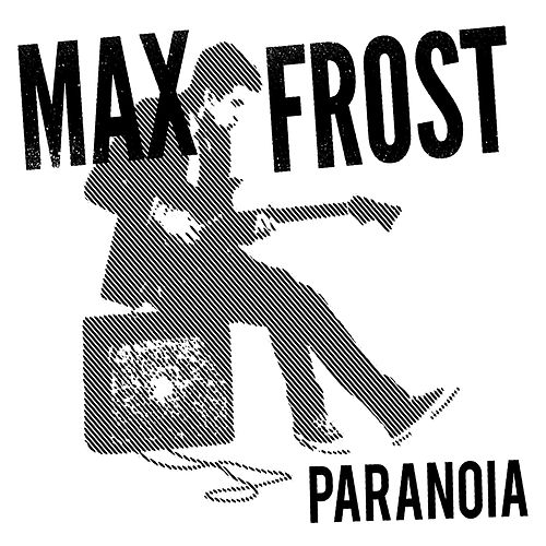Paranoia by Max Frost