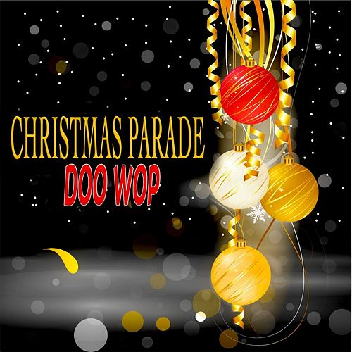 Christmas Parade Doo Wop by Various Artists