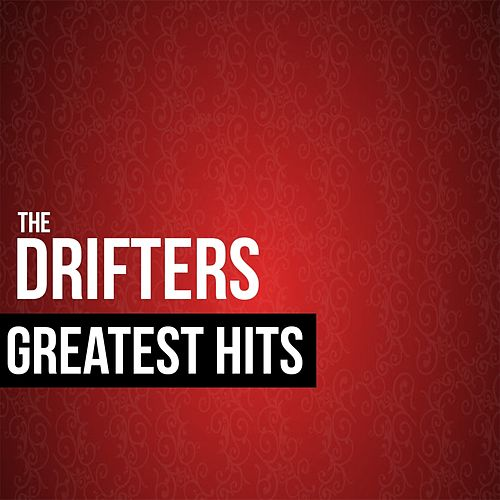The Drifters Greatest Hits by The Drifters