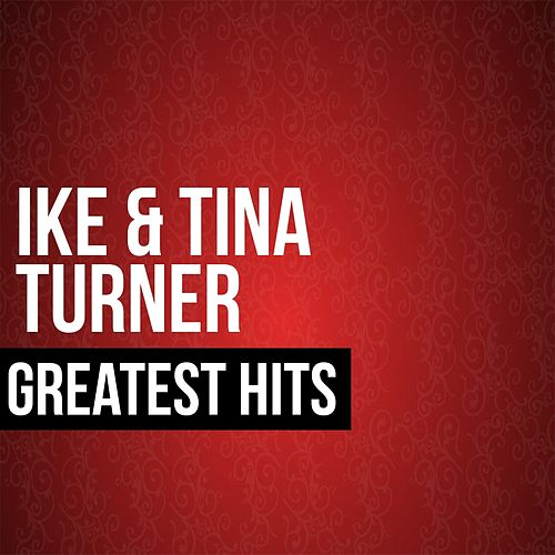 Ike & Tina Turner Greatest Hits von Ike and Tina Turner