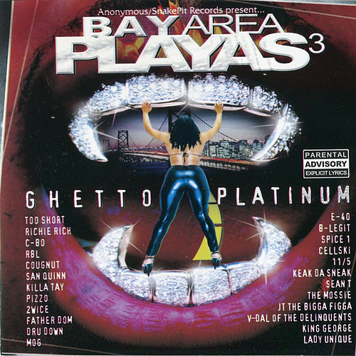 Bay Area Playas 3: Ghetto Platinum by Various Artists