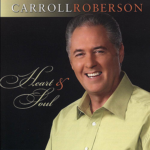 Heart & Soul by Carroll Roberson