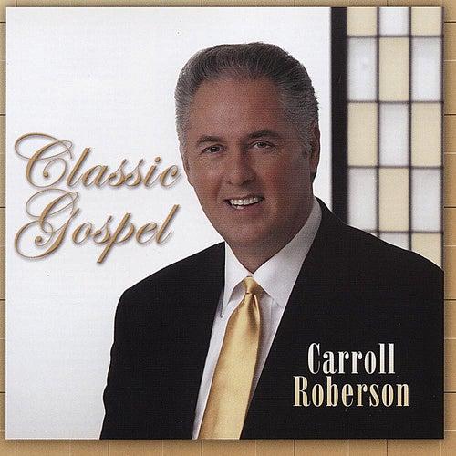 Classic Gospel by Carroll Roberson