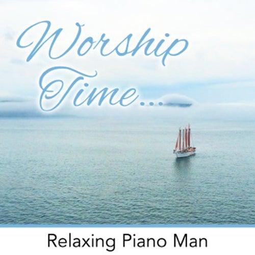 Worship Time (Instrumental) de Relaxing Piano Man