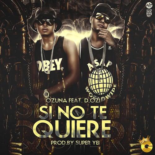 Si Tu No Quiere (feat. D.OZi) von Ozuna