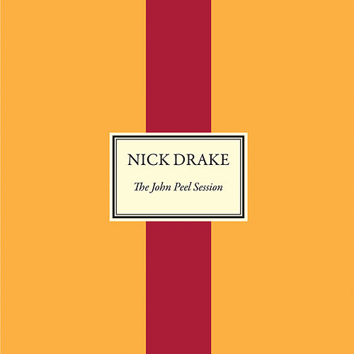 The John Peel Session by Nick Drake