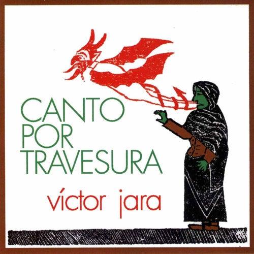 Canto por Travesura de Victor Jara
