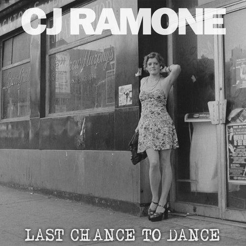 Last Chance to Dance by C.J. Ramone