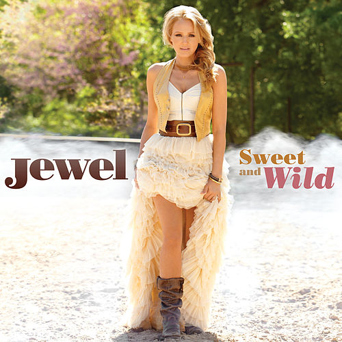Sweet And Wild by Jewel