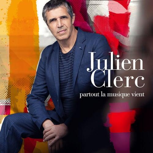 Partout la musique vient by Julien Clerc