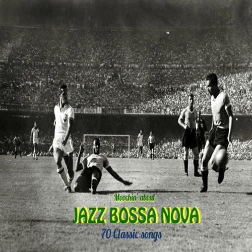 Moochin' About Jazz Bossa Nova de Various Artists
