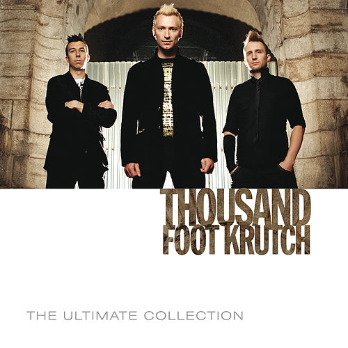 The Ultimate Collection von Thousand Foot Krutch