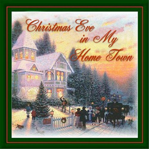 Christmas Eve in My Home Town by Various Artists