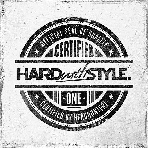 HARD with STYLE Certified One by Various Artists