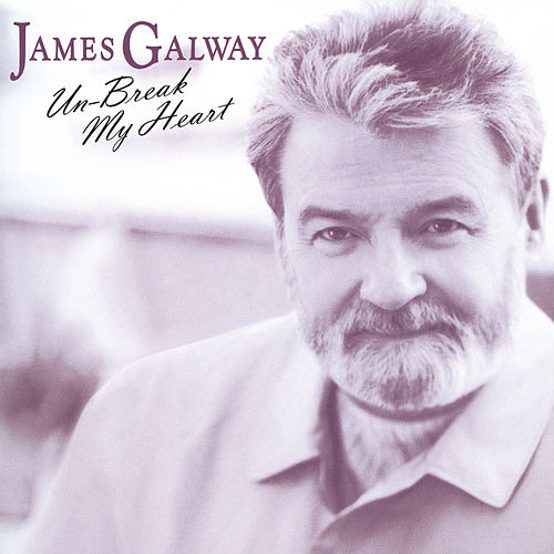 James Galway - Unbreak My Heart von James Galway
