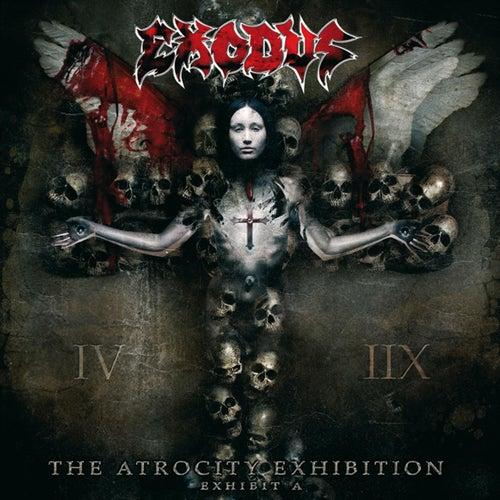 The Atrocity Exhibition - Exhibit A by Exodus