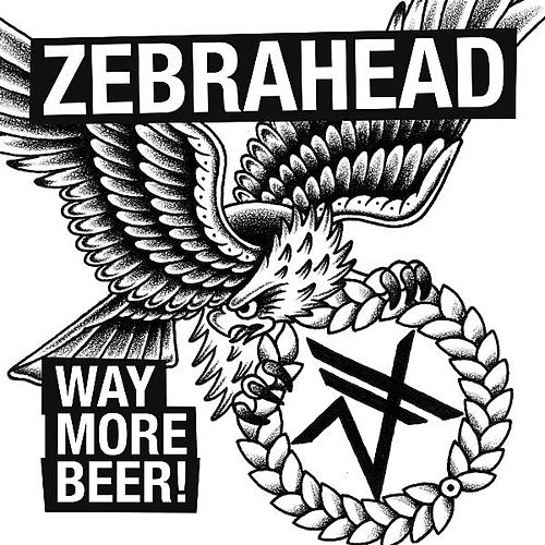 Way More Beer de Zebrahead