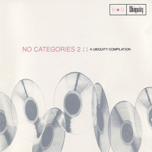 No Categories 2 (A Ubiquity Compilation) by Various Artists