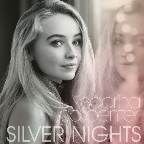 Silver Nights by Sabrina Carpenter
